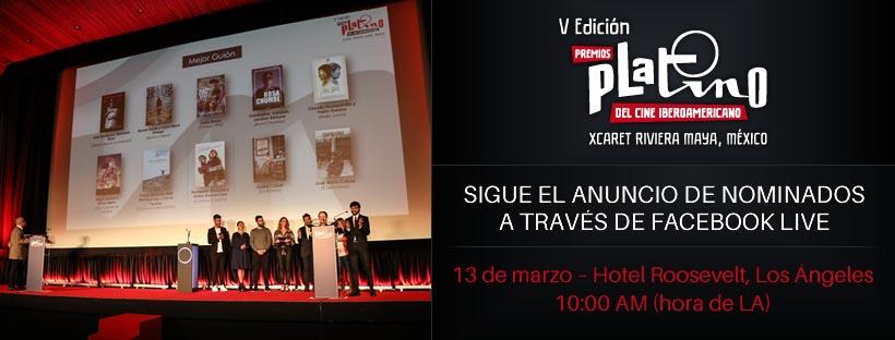 El 13 de marzo sigue el anuncio de nominados a través del perfil de Facebook de los Premios PLATINO